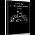 Jasen Baker – B12 Trader Educational Series