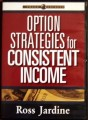 Ross Jardine – Option Strategies for Consistent Income