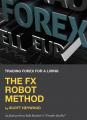 Scott Heywood – The FX Robot Method