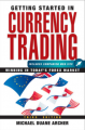 Michael D. Archer – Getting Started in Currency Trading 3rd Edition