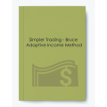 Simpler Trading – Bruce Adaptive Income Method