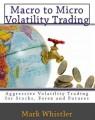 Mark Whistler - Macro to Micro Volatility Trading